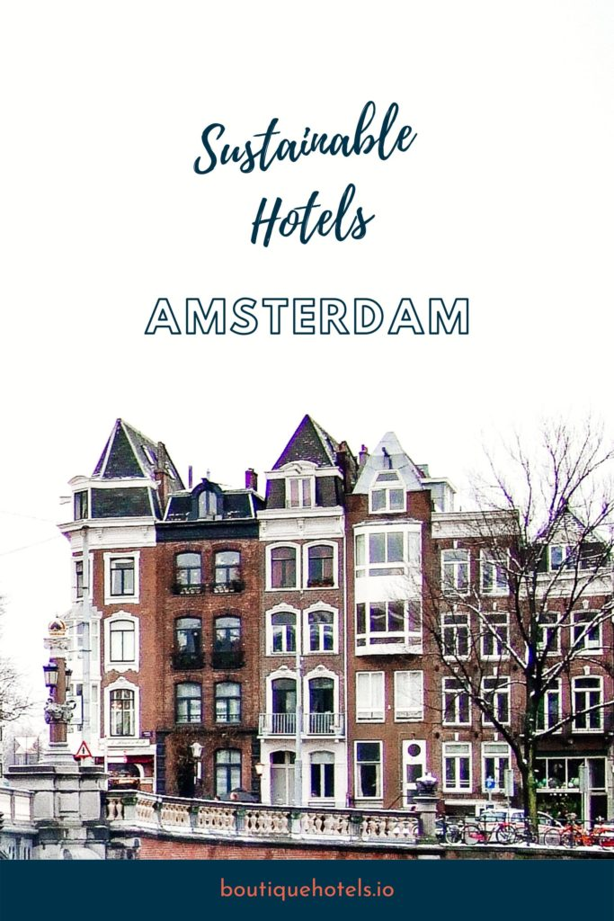 7 Sustainable Hotels in Amsterdam | Boutique Hotels