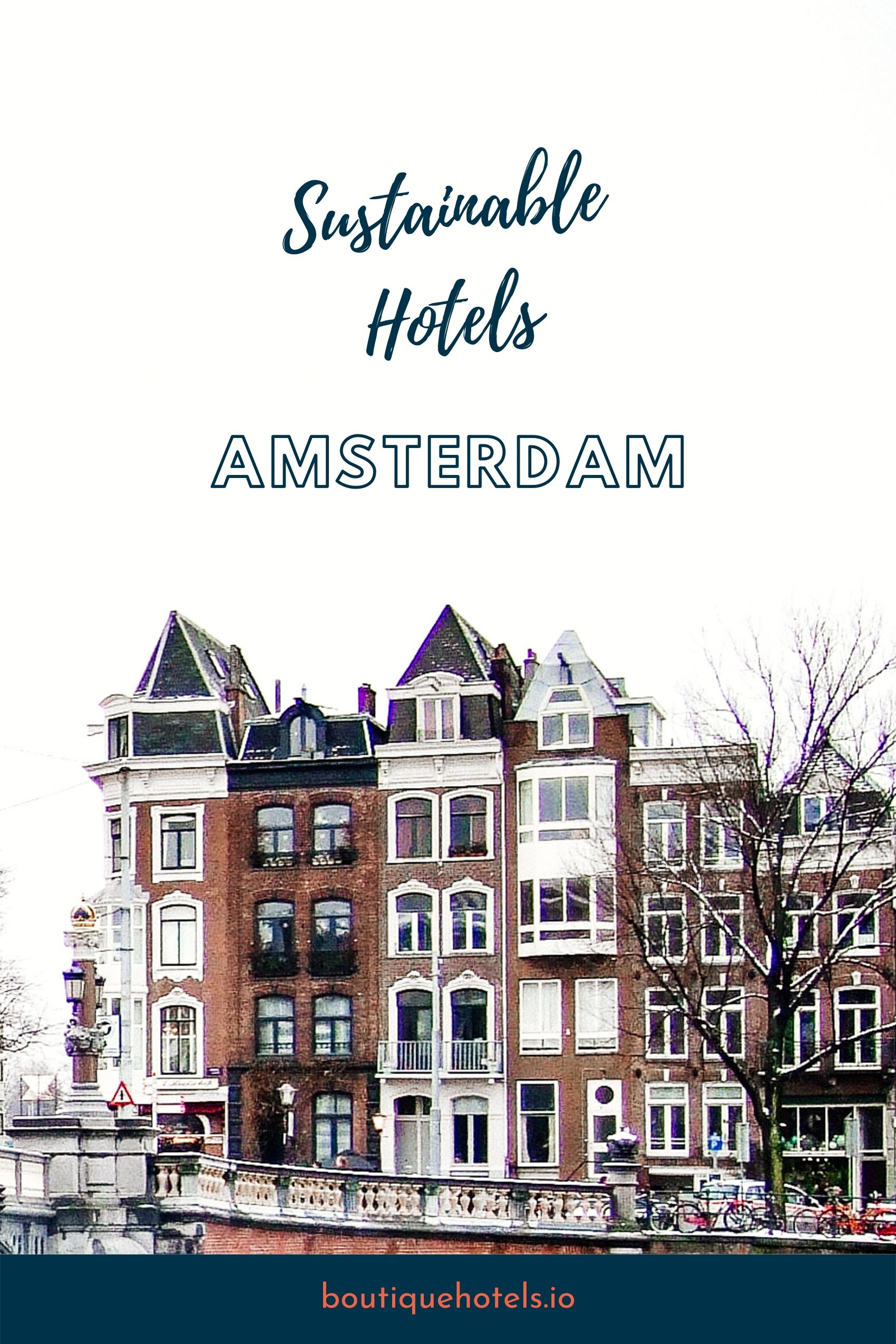Sustainable Boutique Hotels in Amsterdam
